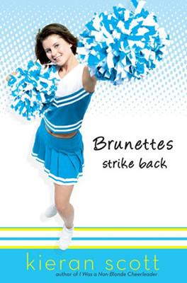Brunettes Strike Back by author Kieran Scott