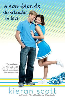 A Non-Blonde Cheerleader in Love by author Kieran Scott