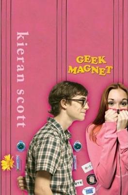 Geek Magnet by author Kieran Scott