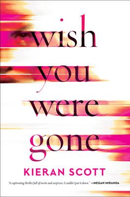 Wish You Were Gone by author Kieran Scott
